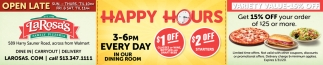 Happy Hours 3 - 6 PM Every Day In Our Dining Room